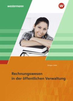Ausbildung in der öffentlichen Verwaltung. Rechnungswesen: Schülerband - Düngen, Hans-Gerd; Zeiler, Wolfgang