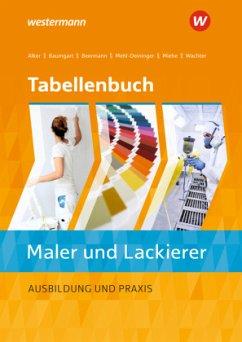 Tabellenbuch Maler und Lackierer - Miehe, Harald;Baumgart, Birte;Wachter, Tanja