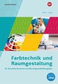 Farbtechnik und Raumgestaltung für Berufsfachschulen und Berufsgrundbildungsjahr. Schülerband
