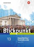 Blickpunkt. Schülerband Geschichte/Sozialkunde. Fach- und Berufsoberschulen. Bayern