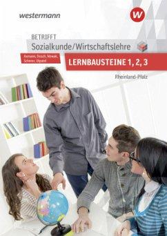 Betrifft Sozialkunde / Wirtschaftslehre. Lernbausteine 1-3: Lehr- und Arbeitsbuch. Rheinland-Pfalz - Axmann, Alfons; Dosch, Roland; Nowak, Reinhold; Utpatel, Bernd; Scherer, Manfred
