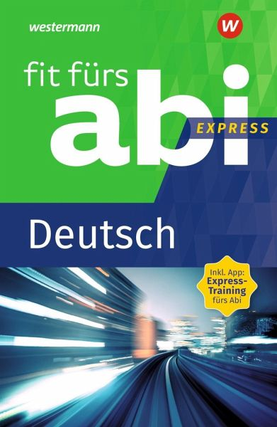 Fit fürs Abi Express. Deutsch