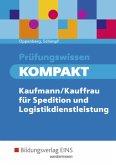 Prüfungswissen kompakt. Kaufmann/Kauffrau für Spedition und Logistikdienstleistung: Schülerband