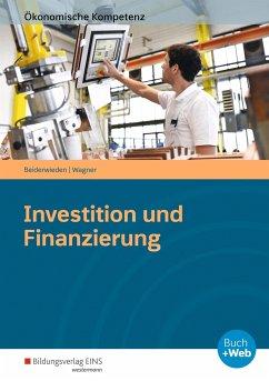 Investition und Finanzierung - Beiderwieden, Arndt; Wagner, Michael