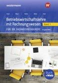 Betriebswirtschaftslehre mit Rechnungswesen 1. Schülerband. Für die Fachhochschulreife. Nordrhein-Westfalen