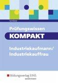 Prüfungswissen KOMPAKT - Industriekaufmann/Industriekauffrau