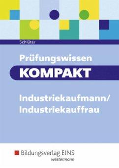 Prüfungswissen KOMPAKT - Industriekaufmann/Industriekauffrau - Schlüter, Meinolf