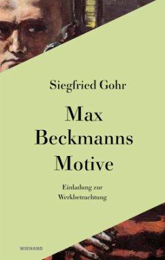 Max Beckmann. Einladung zur Werkbetrachtung - Gohr, Siegfried