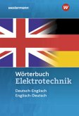 Wörterbuch Elektrotechnik. Deutsch-Englisch / Englisch-Deutsch