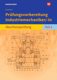Prüfungsvorbereitung Industriemechaniker/-in. Abschlussprüfung Teil 2 - Schierbock, Peter