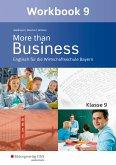 More than Business - Englisch an der Wirtschaftsschule. Klasse 9. Workbook. Bayern