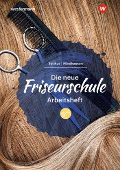 Die neue Friseurschule. Arbeitsheft - Sühl-Windhausen, Andrea;Syttkus, Cornelia
