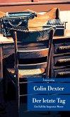 Der letzte Tag / Ein Fall für Inspector Morse Bd.13