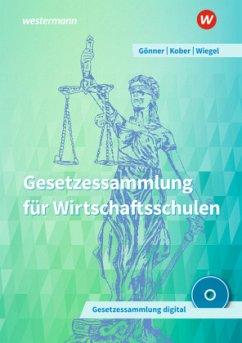 Gesetzessammlung für Wirtschaftsschulen. Schülerband - Wiegel, Robert; Gönner, Kurt; Kober, Martina