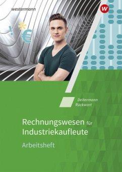 Industriekaufleute. Rechnungswesen: Arbeitsheft - Deitermann, Manfred; Rückwart, Wolf-Dieter