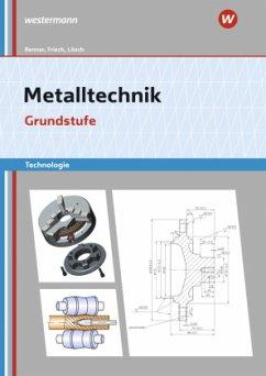 Metalltechnik Technologie, Grundstufe: Arbeitsheft