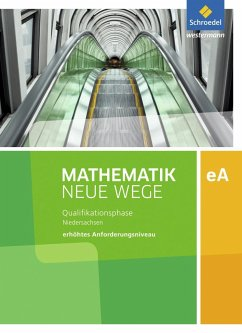 Mathematik Neue Wege SII. Qualifikationsphase eA Leistungskurs: Arbeitsbuch. Niedersachsen
