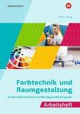 Farbtechnik und Raumgestaltung für Berufsfachschulen und Berufsgrundbildungsjahr. Arbeitsheft