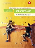 Sprachpraxis: Schülerband. Ein Deutschbuch für Berufliche Schulen - Allgemeine Ausgabe