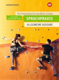 Sprachpraxis: Schülerband. Ein Deutschbuch für Berufliche Schulen - Allgemeine Ausgabe - Steudle, Ursula; Hufnagl, Gerhard; Schatke, Martin