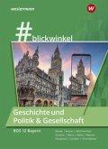 #blickwinkel Geschichte und Sozialkunde für die BOS 12: Schülerband. Bayern