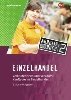 Einzelhandel. 2. Ausbildungsjahr: Arbeitsbuch - Duczek, Reinhold;Fox, Markus