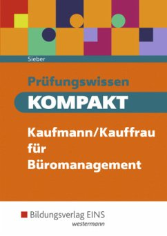 Prüfungswissen kompakt. Kaufmann/Kauffrau für Büromanagement: Prüfungsvorbereitung - Sieber, Michael