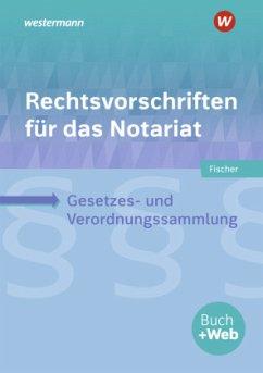 Rechtsvorschriften für das Notariat - Fischer, David