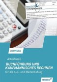 Buchführung und kaufmännisches Rechnen für die Aus- und Weiterbildung. Arbeitsheft