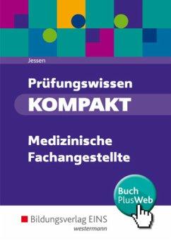 Prüfungswissen kompakt. Medizinische Fachangestellte: Schülerband - Jessen, Andrea