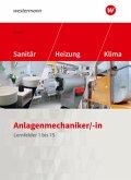 Anlagenmechaniker/-in Sanitär-, Heizungs- und Klimatechnik. Schülerband. Lernfelder 1-15