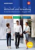 Wirtschaft und Verwaltung für die Berufsfachschule. Schülerband. NRW Nordrhein-Westfalen
