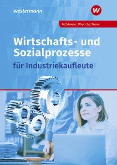 Wirtschafts- und Sozialprozesse für Industriekaufleute. Schülerband - Scherer, Dorothea; Nolden, Rolf-Günther; Wurm, Gregor; Wierichs, Günter; Möhlmeier, Heinz