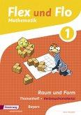Flex und Flo. Themenheft Raum und Form: Verbrauchsmaterial. Bayern