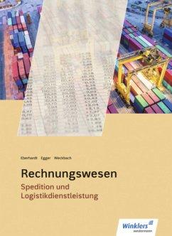 Spedition und Logistikdienstleistung. Rechnungswesen: Schülerband - Eberhardt, Manfred; Weckbach, Michael; Egger, Norbert