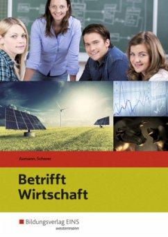 Betrifft Wirtschaft. Schülerband - Axmann, Alfons;Axmann, Alfons;Scherer, Manfred;Scherer, Manfred