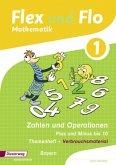 Flex und Flo. Themenheft Zahlen und Operationen: Plus und Minus bis 10: Verbrauchsmaterial. Bayern