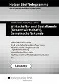Holzer Stofftelegramme Wirtschafts- und Sozialkunde (Gesamtwirtschaft), Gemeinschaftskunde, Deutsch. Kompetenzbereiche I-IV: Lösungen. Baden-Württemberg