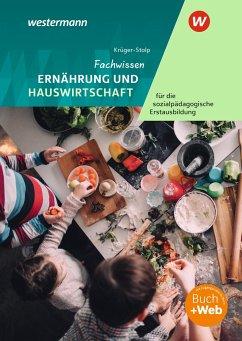 Fachwissen Ernährung und Hauswirtschaft für die sozialpädagogische Erstausbildung - Kinderpflege, Sozialassistenz. Schülerband - Krüger-Stolp, Katja