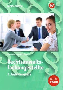 Rechtsanwaltsfachangestellte 3. Ausbildungsjahr. Schülerband - Heckmann, Eva; Jungmann, Sven; Kunz, Petra