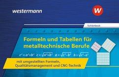 Formeln und Tabellen für metalltechnische Berufe mit umgestellten Formeln, Qualitätsmanagement und CNC-Technik - Schierbock, Peter