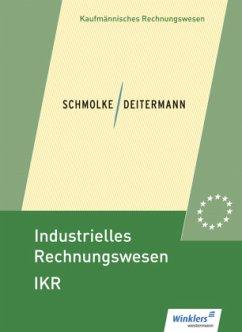 Industrielles Rechnungswesen - IKR. Schülerband - Schmolke, Siegfried; Deitermann, Manfred