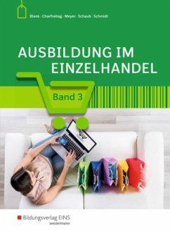 Ausbildung im Einzelhandel 3. Schülerband - Hahn, Hans; Meyer, Helge; Schmidt, Christian; Blank, Andreas; Schaub, Ingo; Charfreitag, Claudia