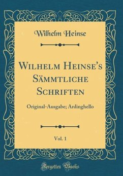 Wilhelm Heinse's Sämmtliche Schriften, Vol. 1 - Heinse, Wilhelm