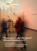 Wem gehört das Museum? Whose Museum is it?