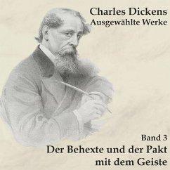 Der Behexte und der Pakt mit dem Geiste, 1 MP3-CD - Dickens, Charles