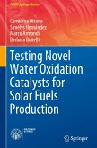 Testing Novel Water Oxidation Catalysts for Solar Fuels Production