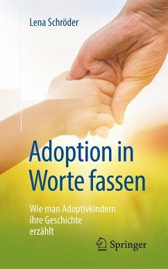 Adoption in Worte fassen - Schröder, Lena