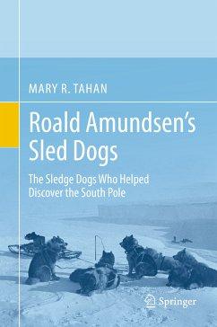 Roald Amundsen's Sled Dogs (eBook, PDF) - Tahan, Mary R.