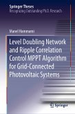 Level Doubling Network and Ripple Correlation Control MPPT Algorithm for Grid-Connected Photovoltaic Systems (eBook, PDF)